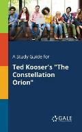 A Study Guide for Ted Kooser's the Constellation Orion