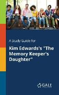 A Study Guide for Kim Edwards's The Memory Keeper's Daughter