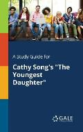 A Study Guide for Cathy Song's the Youngest Daughter