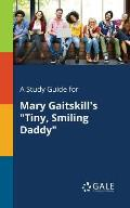 A Study Guide for Mary Gaitskill's Tiny, Smiling Daddy