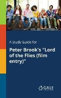 A Study Guide for Peter Brook's Lord of the Flies (Film Entry)