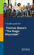 A Study Guide for Thomas Mann's The Magic Mountain