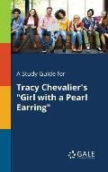 A Study Guide for Tracy Chevalier's Girl With a Pearl Earring