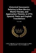 Historical Documents Relating to New Mexico, Nueva Vizcaya, and Approaches Thereto, to 1773; Spanish Texts and English Translations; Volume 2