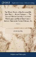 The Whole Works of the Reverend Mr. John Flavel, ... in Two Volumes. ... the Second Edition Carefully Corrected; With Larger and Much More Correct Ind