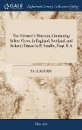 The Virtuosi's Museum; Containing Select Views, in England, Scotland, and Ireland; Drawn by P. Sandby, Esqr. R.A
