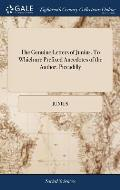 The Genuine Letters of Junius. to Which Are Prefixed Anecdotes of the Author. Piccadilly