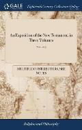 An Exposition of the New Testament, in Three Volumes: ... by John Gill. of 3; Volume 3