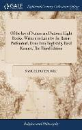 Of the Law of Nature and Nations. Eight Books. Written in Latin by the Baron Puffendorf, Done Into English by Basil Kennet, the Third Edition: Careful