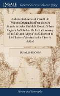 An Introduction to a Devout Life Written Originally in French by St Francis de Sales Faithfully Render'd Into English to Which Is Prefix'd a Summary o