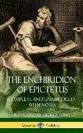 The Enchiridion of Epictetus: Complete and Unabridged with Notes (Hardcover)