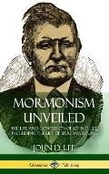 Mormonism Unveiled: The Life and Confession of John D. Lee, Including the Life of Brigham Young (Hardcover)