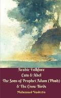 Arabic Folklore Cain & Abel The Sons of Prophet Adam (Pbuh) & The Crow Birds
