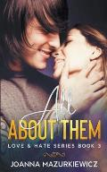 All About Them (Love & Hate Series #3)