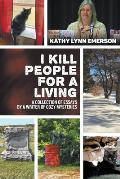 I Kill People For A Living: A Collection of Essays by a Writer of Cozy Mysteries