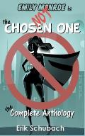 Emily Monroe is NOT the Chosen One: The Complete Anthology