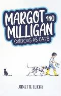 Margot and Milligan - Curious as Cats