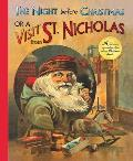 The Night Before Christmas or a Visit from St. Nicholas: A Charming Reproduction of an Antique Christmas Classic
