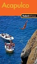 Fodors In Focus Acapulco 1st Edition