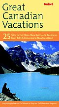 Fodors Great Canadian Vacations 1st Edition