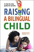 Raising a Bilingual Child A Step By Step Guide for Parents