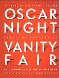 Oscar Night 75 Years Of Hollywood Parties From The Editors Of Vanity Fair