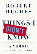 Things I Didnt Know A Memoir