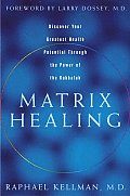 Matrix Healing Discover Your Greatest He