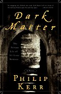 Dark Matter The Private Life of Sir Isaac Newton A Novel