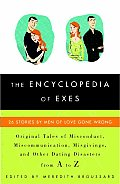 Encyclopedia of Exes 26 Stories by Men of Love Gone Wrong