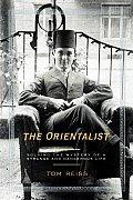 Orientalist Solving the Mystery of a Strange & Dangerous Life