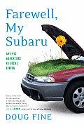 Farewell My Subaru An Epic Adventure in Local Living