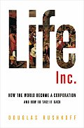 Life Inc How the World Became a Corporation & How to Take It Back