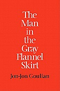 Man in the Gray Flannel Skirt