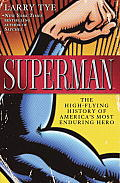 Superman The High Flying History of Americas Most Enduring Hero