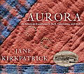 Aurora An American Experience in Quilt Community & Craft