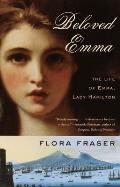 Beloved Emma The Life of Emma Lady Hamilton