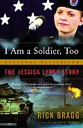 I Am a Soldier Too The Jessica Lynch Story