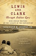 Lewis & Clark Through Indian Eyes Nine Indian Writers on the Legacy of the Expedition