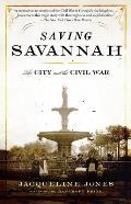 Saving Savannah The City & the Civil War