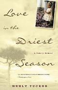 Love in the Driest Season A Family Memoir