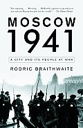 Moscow 1941 A City & Its People at War