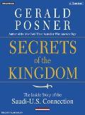 Secrets of the Kingdom The Inside Story of the Secret Saudi U S Connection