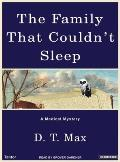 The Family That Couldn't Sleep: A Medical Mystery D.T. Max