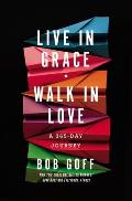 Live in Grace Walk in Love A 365 Day Devotional