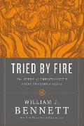 Tried by Fire The Story of Christianitys First Thousand Years