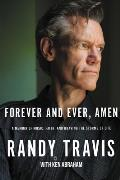 Forever & Ever Amen A Memoir of Music Faith & Braving the Storms of Life
