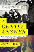 Gentle Answer Our Secret Weapon in an Age of Us Against Them