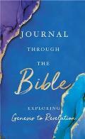 Journal Through the Bible: Explore Genesis to Revelation