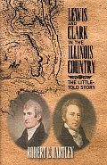 Lewis and Clark in the Illinois Country: The Little-Told Story